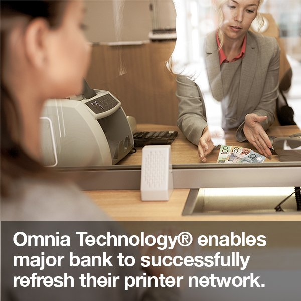 Omnia Technology® enables major bank to successfully refresh their printer network